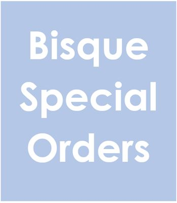 bisque special orders